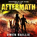 Aftermath: Invasion of the Dead, Book 1 Audiobook by Owen Lucas Baillie Narrated by Tim Budas