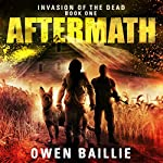 Aftermath: Invasion of the Dead, Book 1 | Owen Lucas Baillie
