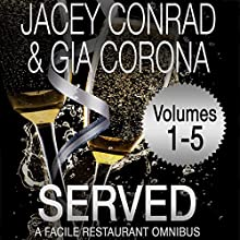 Served: Facile Restaurant Omnibus, Volume One Audiobook by Jacey Conrad, Gia Corona Narrated by Amanda Ronconi