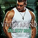 One Sexy Ride: Thompson & Sons, Volume 2 Audiobook by Vivian Arend Narrated by Tatiana Sokolov