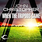 When the Tripods Came: Tripods Series Prequel (Book 4) | John Christopher