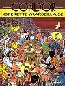 Condor : Opérette marseillaise par Autheman