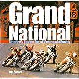 Grand National: America's Golden Age of Motorcycle Racing ~ Joe Scalzo
