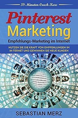 Pinterest-Marketing: Empfehlungs- Marketing im Internet