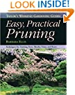Taylor's Weekend Gardening Guide to Easy Practical Pruning: Techniques For Training Trees, Shrubs, Vines, and Roses (Taylor's Weekend Gardening Guides (Houghton Mifflin))