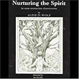 Nurturing the Spirit: In Non-Sectarian Classrooms