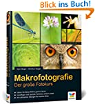 Makrofotografie: Der gro�e Fotokurs