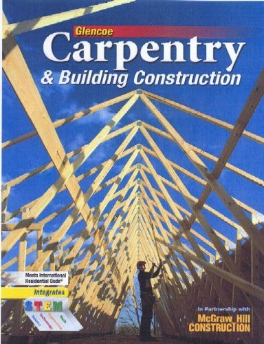 Glencoe Carpentry And Building Construction Student Edition