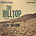 The Hilltop Audiobook by Assaf Gavron Narrated by Robert Fass