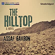 The Hilltop (       UNABRIDGED) by Assaf Gavron Narrated by Robert Fass