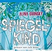 Spiegelkind (Spiegelkind 1)   Alina Bronsky