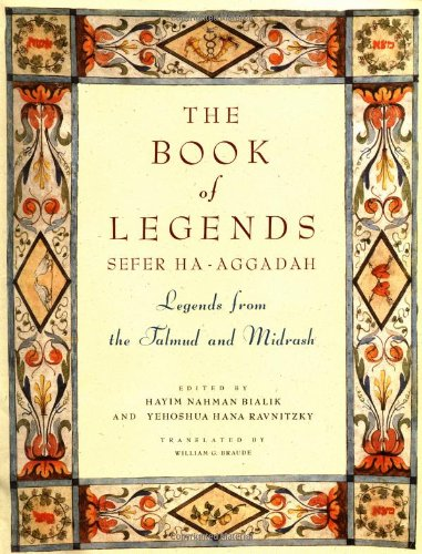 Book Of Legends/Sefer Ha-Aggadah: Legends From The Talmud And Midrash