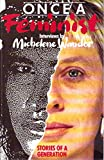 Once a Feminist: Stories of Generations (1853810002) by MICHELENE WANDOR