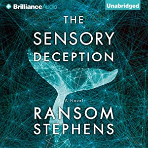 The Sensory Deception | [Ransom Stephens]