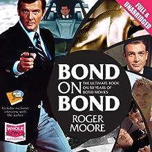 Bond on Bond   Livre audio Auteur(s) : Roger Moore Narrateur(s) : Roger Moore