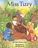 Miss Tizzy (0671775901) by Libba Moore Gray
