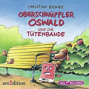 Oberschnüffler Oswald und die Tütenbande Hörbuch