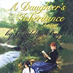 A Daughter's Inheritance: A Novel | Geraldine Boyce