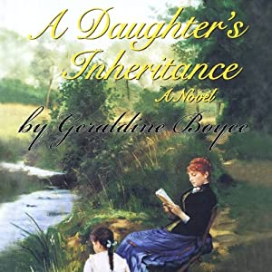 A Daughter's Inheritance: A Novel | [Geraldine Boyce]