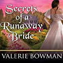 Secrets of a Runaway Bride: Secret Brides, Book 2 Audiobook by Valerie Bowman Narrated by Justine Eyre