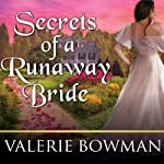 Secrets of a Runaway Bride: Secret Brides, Book 2 (       UNABRIDGED) by Valerie Bowman Narrated by Justine Eyre