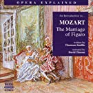 Opera Explained: Mozart - The Marriage Of Figaro (Smillie)