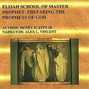 Elijah School of Master Prophet Audiobook