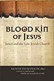 Blood Kin of Jesus: James and the Lost Jewish Church