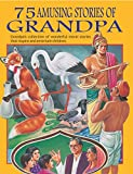 75 AMUSING STORIES OF GRANDPA