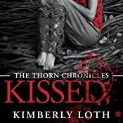 Kissed: The Thorn Chronicles, Book 1 | Kimberly Loth