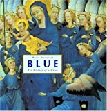 img - for Blue: The History of a Color. book / textbook / text book