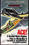 img - for Ace A Marine Night-Figher Pilot in World War II book / textbook / text book