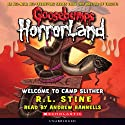 Goosebumps Horrorland, Book 9: Welcome to Camp Slither (       UNABRIDGED) by R. L. Stine Narrated by Andrew Rannells