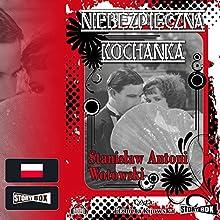 Niebezpieczna kochanka (       UNABRIDGED) by Stanislaw Wotowski Narrated by Elzbieta Kijowska