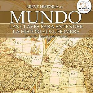 Breve historia del mundo (       UNABRIDGED) by Luis Iñigo Fernández Narrated by Maria del Carmen Siccardi