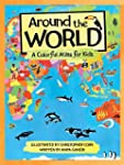 Around the World: A Colorful Atlas fo...