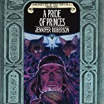 A Pride of Princes: Chronicles of the Cheysuli, Book 5 | Jennifer Roberson