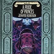 A Pride of Princes: Chronicles of the Cheysuli, Book 5   Jennifer Roberson