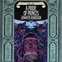 A Pride of Princes: Chronicles of the Cheysuli, Book 5 Audiobook by Jennifer Roberson Narrated by Bronson Pinchot