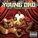 Best Thang Smokin ~ Young Dro