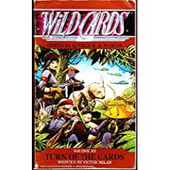 Turn of the Cards (Wild Cards, Book 12) by Victor Milan and George R. R. Martin