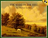 The Mare on the Hill (Picture Puffins) (0140553398) by Locker, Thomas