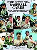 Stars of the 1950s Baseball Cards: 48 Full-Color Reproductions from the Famous 1953 Bowman Set (0486248488) by Grafton, Carol Belanger