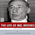 American Legends: The Life of Mel Brooks Audiobook by  Charles River Editors Narrated by MJ McGalliard
