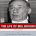American Legends: The Life of Mel Brooks |  Charles River Editors