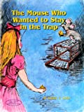 The Mouse Who Wanted to Stay in the Trap (1892458047) by Wood, Robert E.