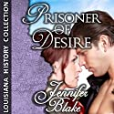 Prisoner of Desire Audiobook by Jennifer Blake Narrated by Susy Harbulak