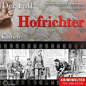 Karriere: Der Fall Hofrichter Hörbuch