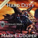 Hard Duty: Merkiaari Wars, 1 Audiobook by Mark E. Cooper Narrated by Mikael Naramore