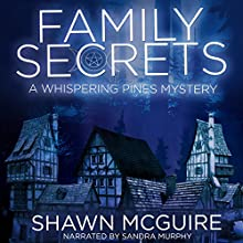 Family Secrets: A Whispering Pines Mystery | Livre audio Auteur(s) : Shawn McGuire Narrateur(s) : Sandra Murphy